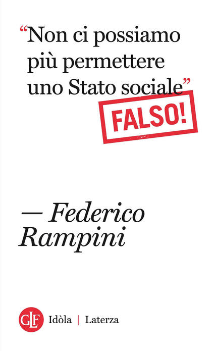 «Non ci possiamo più permettere uno stato sociale». Falso! - Federico Rampini - ebook