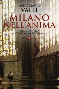 Libro Milano nell'anima. Viaggio nella Chiesa ambrosiana Aldo Maria Valli