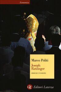 Foto Cover di Joseph Ratzinger. Crisi di un papato, Libro di Marco Politi, edito da Laterza
