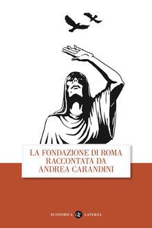 Atomicabionda-ilfilm.it La fondazione di Roma raccontata da Andrea Carandini Image
