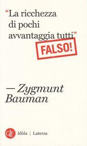 Libro «La ricchezza di pochi avvantaggia tutti». Falso! Zygmunt Bauman