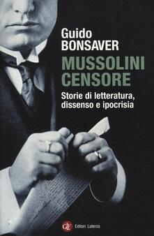 Mussolini censore. Storie di letteratura, dissenso e ipocrisia - Guido Bonsaver - copertina