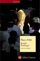 Joseph Ratzinger. Crisi di un papato