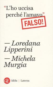 «Lho uccisa perché lamavo». Falso!.pdf
