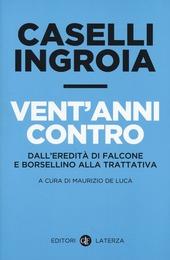 Copertina  Vent'anni contro : dall'eredità di Falcone e Borsellino alla trattativa