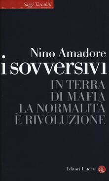 I sovversivi. In terra di mafia la normalità è rivoluzione.pdf