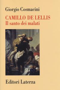 Libro Camillo De Lellis. Il santo dei malati Giorgio Cosmacini