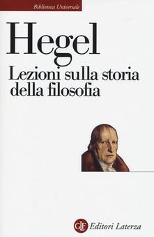 Lezioni sulla storia della filosofia - Friedrich Hegel - copertina