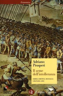 Ilmeglio-delweb.it Il seme dell'intolleranza. Ebrei, eretici, selvaggi: Granada 1492 Image