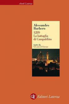 1289. La battaglia di Campaldino. Gli anni di Firenze - Alessandro Barbero - ebook