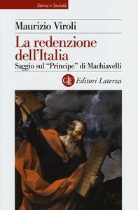 La redenzione dell'Italia. Saggio sul «Principe» di Machiavelli