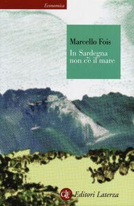 Libro In Sardegna non c'è il mare Marcello Fois