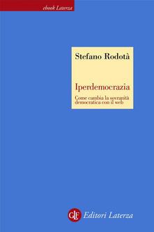 Iperdemocrazia. Come cambia la sovranità democratica con il web - Stefano Rodotà - ebook