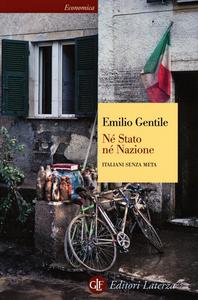 Libro Né stato né nazione. Italiani senza meta Emilio Gentile