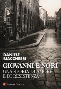 Libro Giovanni e Nori. Una storia di amore e di resistenza Daniele Biacchessi , Tiziana Pesce