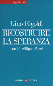 Foto Cover di Ricostruire la speranza, Libro di Gino Rigoldi,Pierfilippo Pozzi, edito da Laterza