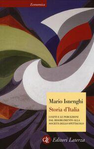 Libro Storia d'Italia. I fatti e le percezioni dal Risorgimento alla società dello spettacolo Mario Isnenghi