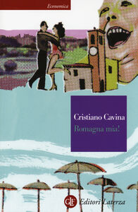 Libro Romagna mia! Cristiano Cavina