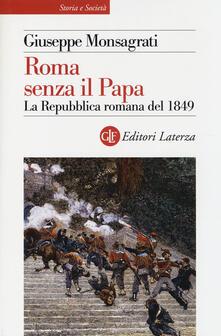 Lpgcsostenible.es Roma senza il papa. La Repubblica romana del 1849 Image