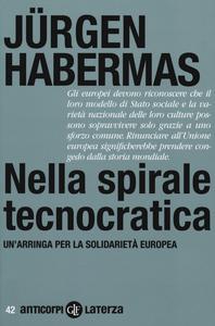 Libro Nella spirale tecnocratica. Un'arringa per la solidarietà europea Jürgen Habermas