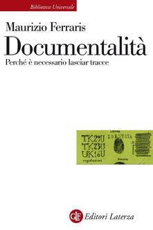 Documentalità. Perché è necessario lasciar tracce - Maurizio Ferraris - ebook