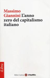 Libro L' anno zero del capitalismo italiano Massimo Giannini