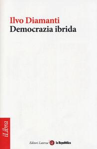 Libro Democrazia ibrida Ilvo Diamanti