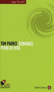 Foto Cover di Romanzi pieni di vita, Libro di Tim Parks, edito da Laterza