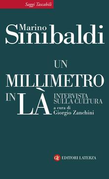 Un millimetro in là. Intervista sulla cultura - Giorgio Zanchini,Marino Sinibaldi - ebook