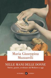 Nelle mani delle donne. Nutrire, guarire, avvelenare dal Medioevo a oggi.pdf