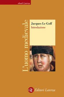 L' uomo medievale - Jacques Le Goff - ebook