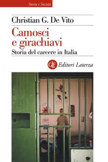 Camosci e girachiavi. Storia del carcere in Italia 1943-2007 - Christian G. De Vito - ebook