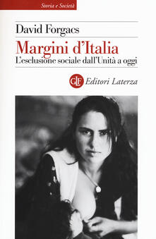 Margini dItalia. Lesclusione sociale dallUnità a oggi.pdf