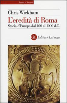 Listadelpopolo.it L' eredità di Roma. Storia d'Europa dal 400 al 1000 d. C. Image