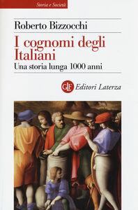 Foto Cover di I cognomi degli Italiani. Una storia lunga 1000 anni, Libro di Roberto Bizzocchi, edito da Laterza
