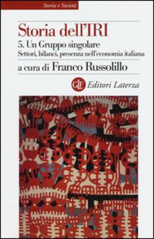 Lpgcsostenible.es Storia dell'IRI. Vol. 5: Un gruppo singolare. Settori, bilanci, presenza nell'economia italiana. Image