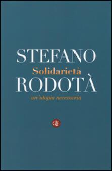 Solidarietà. Un'utopia necessaria - Stefano Rodotà - copertina