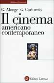 Libro Il cinema americano contemporaneo Giaime Alonge Giulia Carluccio