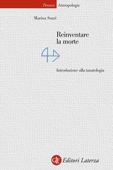 Reinventare la morte. Introduzione alla tanatologia - Marina Sozzi - ebook