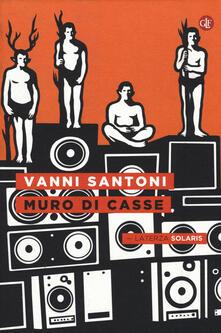 Muro di casse - Vanni Santoni - copertina
