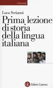 Libro Prima lezione di storia della lingua italiana Luca Serianni