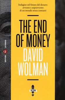 Lpgcsostenible.es The end of money. Indagine sul futuro del denaro: avvento e sopravvento di un mondo senza contanti Image
