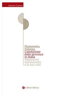 Voluntariadobaleares2014.es L' abolizione delle province in Italia. Riflessioni sull'autorità e la sua crisi Image