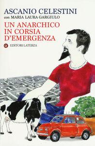 Libro Un anarchico in corsia d'emergenza Ascanio Celestini , Laura Gargiulo