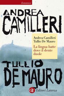 La lingua batte dove il dente duole - Andrea Camilleri,Tullio De Mauro - ebook
