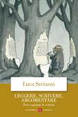 Libro Leggere, scrivere, argomentare. Prove ragionate di scrittura Luca Serianni