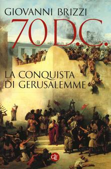 70 d. C. La conquista di Gerusalemme.pdf