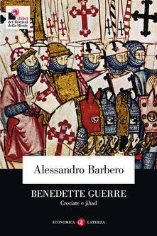 Benedette guerre. Crociate e jihad - Alessandro Barbero - copertina