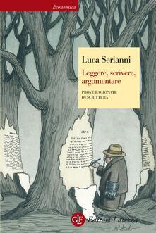 Leggere, scrivere, argomentare. Prove ragionate di scrittura - Luca Serianni - ebook