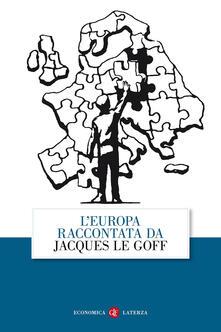 L Europa raccontata da Jacques Le Goff.pdf